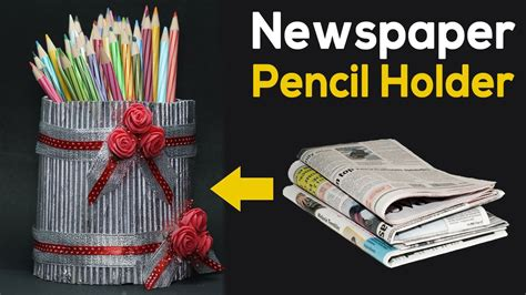 What Can We Make With Waste Paper - best out of waste diy pencil holder with newspaper craft