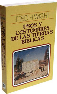 libro usos y costumbres de m 225 s biblia usos y costumbres de las tierras b 237 blicas libro