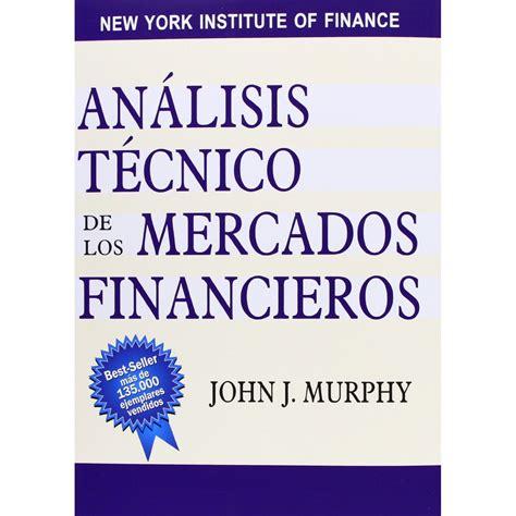 libreria digitale gratis an 225 lisis t 233 cnico de los mercados financieros de j