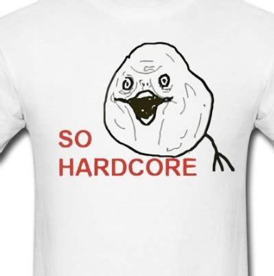 So Hardcore Meme - nineteen amazing meme shirts to celebrate internet culture