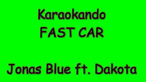 fast car testo karaoke internazionale fast car jonas blue dakota