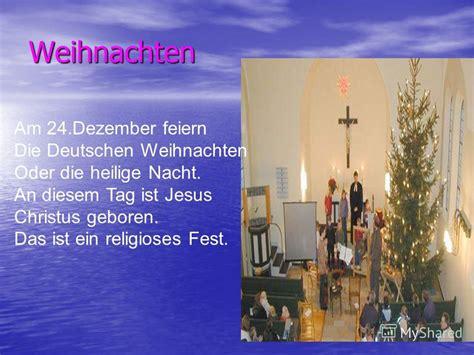 wann ist jesus wirklich geboren презентация на тему quot weihnachten am 24 dezember feiern
