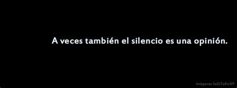 imagenes en fondo negro con frases portada para facebook el silencio es una opini 243 n