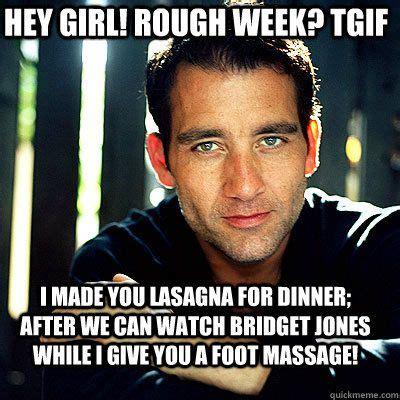 Tgif Meme - made this for a good friend tgif clive owen meme girls