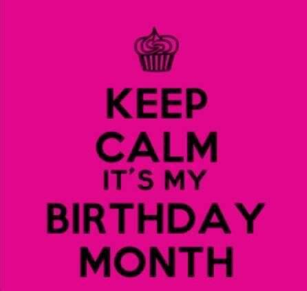 My Birthday Month Quotes Keep Calm It S My Birthday Month Quotes Pinterest
