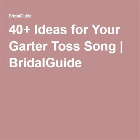 17 Best ideas about Garter Toss Songs on Pinterest