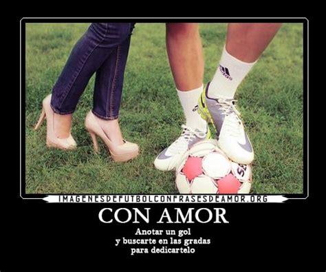 imagenes con frases de amor las mejores imagenes de futbol con dedicatorias romanticas