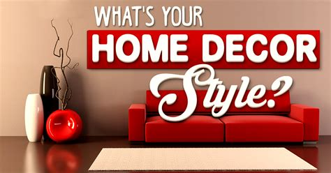 what is your home decor style what s your home decor style brainfall