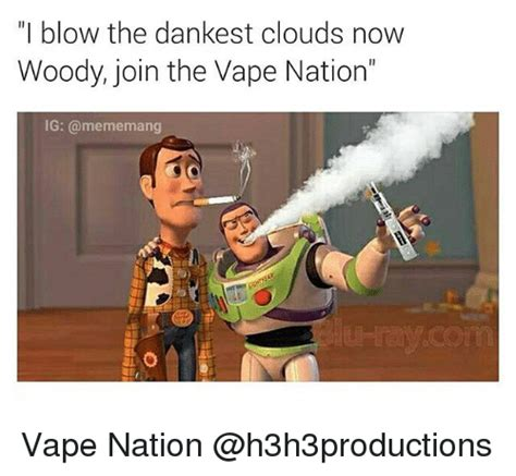 Patriotism Patriotism Everywhere Buzz And Woody Meme - i blow the dankest clouds now woody join the vape nation