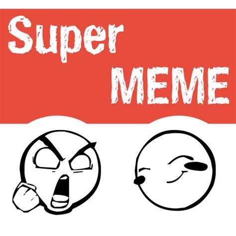 Super Meme - super meme