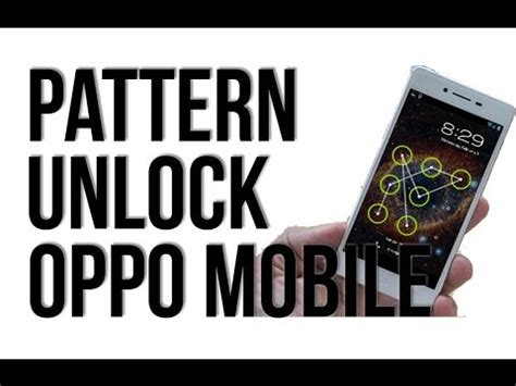 pattern unlock oppo f1s oppo how to unlock pattern lock mobile forget password