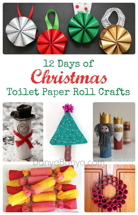 twelve days of christmas crafts 12 days of toilet paper roll crafts danya banya