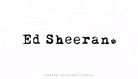 ed sheeran quotes tumblr ed sheeran plus tumblr