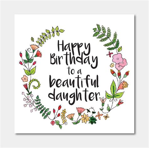 printable happy birthday cards for my daughter floral happy birthday to a beautiful daughter card by