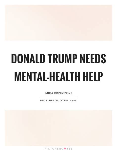 donald trump quotes on healthcare donald trump needs mental health help picture quotes