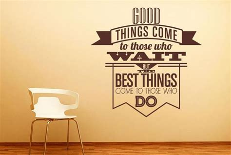 do wall stickers come things come to those who wait wall stickers uk