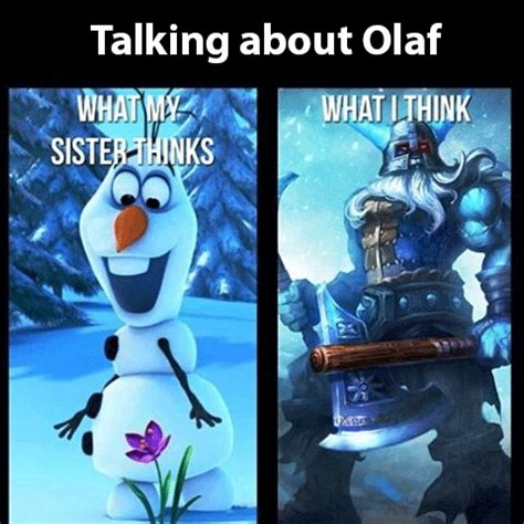 Olaf Meme - talking about olaf league of legends pinterest olaf