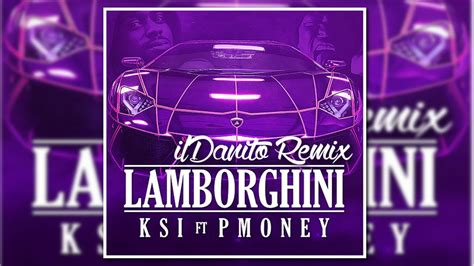 Lamborghini P Money by Ksi Ft P Money Lamborghini Ildanito Trap Nightcore