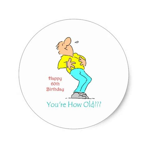 60 year old birthday pics 60 year old birthday gift round stickers zazzle