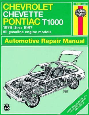 chevrolet chevette and pontiac t1000 haynes repair manual 1976 1987 xxx24024