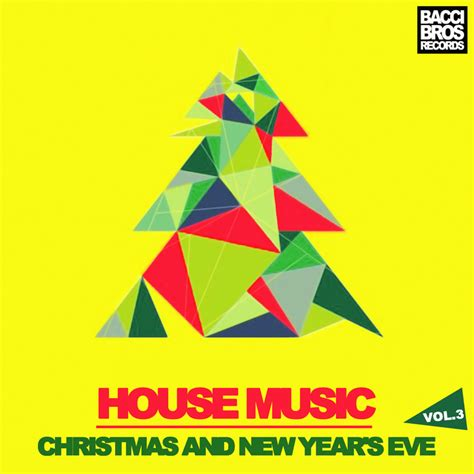 house christmas music various house music christmas new year s eve vol 3 at juno download