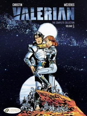valerian the complete collection valerian the complete collection volume one by pierre christin hardcover barnes noble 174