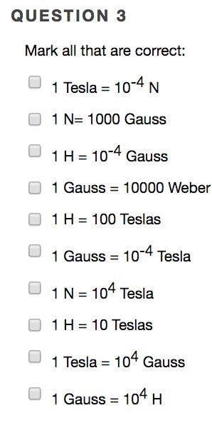 1 tesla gauss all that are correct 1 tesla 10 4 n 1 n