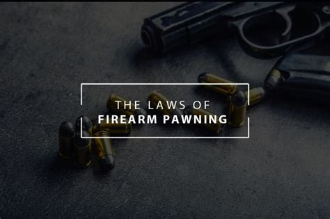 Arizona Background Check Laws Laws Of Pawning Your Firearm In Arizona Pawn Now