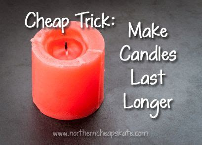 how to make candles last longer best 25 cheap trick ideas on pinterest second hand