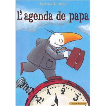 Resume Du Livre L Agenda by L Agenda De Papa Cartonn 233 Laurence L Afano Achat