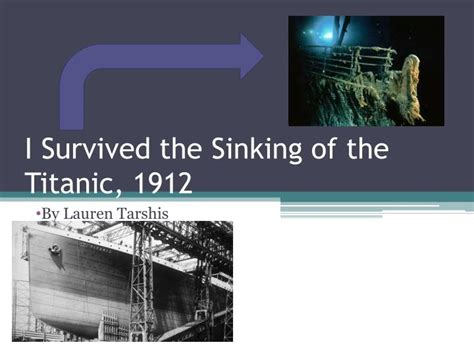 i survived the sinking of the titanic 1912 ppt i survived the sinking of the titanic 1912