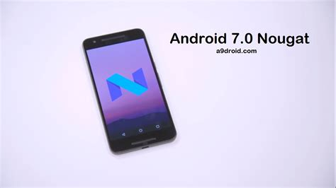 android 7 0 nougat for android 7 0 nougat est enfin disponible meilleur mobile