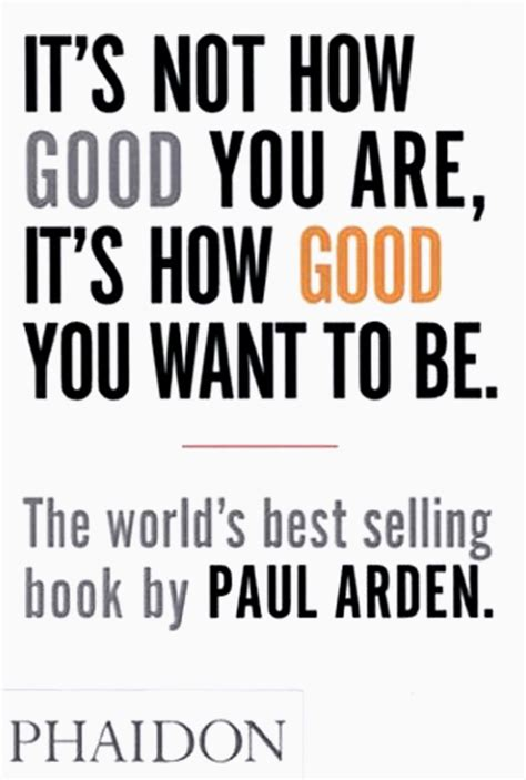 libro are you good enough it s not how good you are it s how good you want to be general non fiction phaidon store