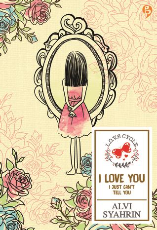 Ilove You I Just Cant Tell You i you i just can t tell you by alvi syahrin reviews discussion bookclubs lists