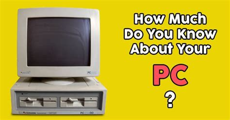 How much do you know about your pc quizpug