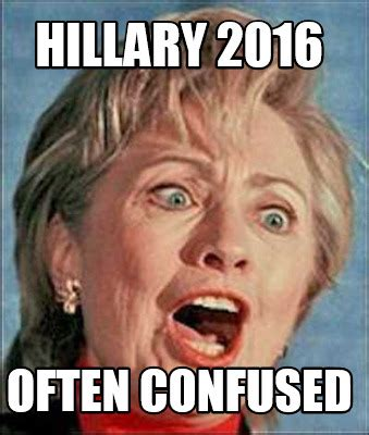 Confused Meme - meme creator hillary 2016 often confused meme generator