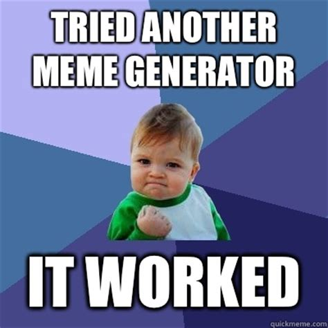 Quick Meme Creator - success kid memes quickmeme