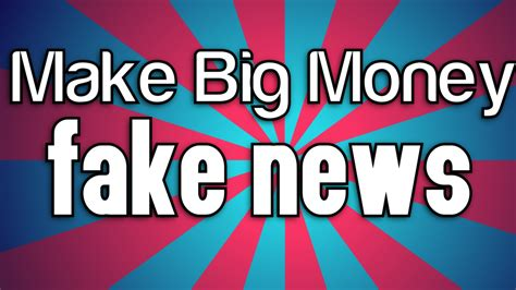 Make Big Money Online - how to make big money online with fake news