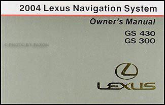free car repair manuals 2013 lexus gs navigation system 2004 lexus gs 430 300 navigation system owners manual original