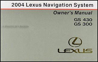 2004 lexus gs 430 300 navigation system owners manual original