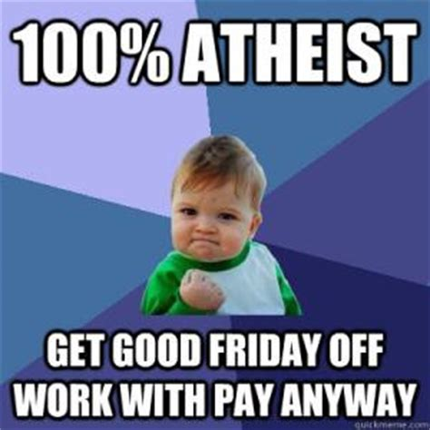 Good Friday Meme - funny good friday memes memeologist com