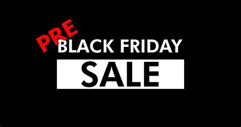 Sale Black Friday by Pre Black Friday Sales
