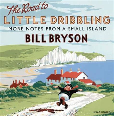 the road to little the road to little dribbling bill bryson 9781846574412