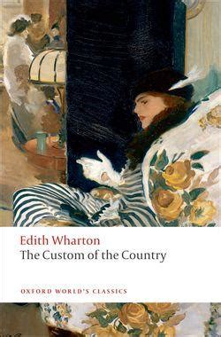 the custom of the country books the custom of the country edith wharton 9780199555123