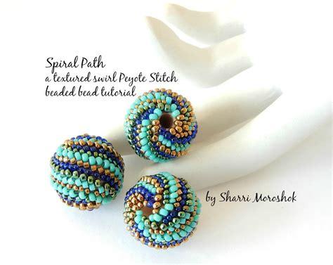 beaded bead tutorial spiral path peyote stitch beaded bead tutorial by sharri