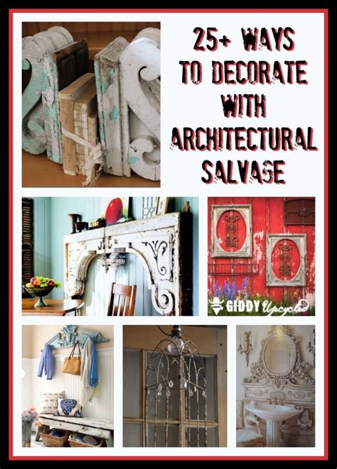 Salvage Home Decor by Decorating With Architectural Salvage 25 Ideas For High