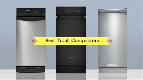 kitchen compactor top 11 trash compactors for your kitchen