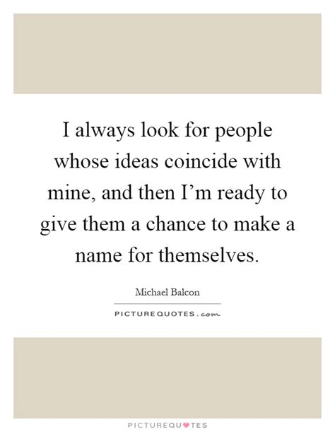 i m always looking for good ideas of ways to incorporate i always look for people whose ideas coincide with mine