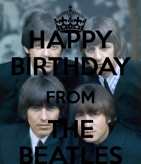 happy birthday images with the beatles beatles birthday quotes quotesgram