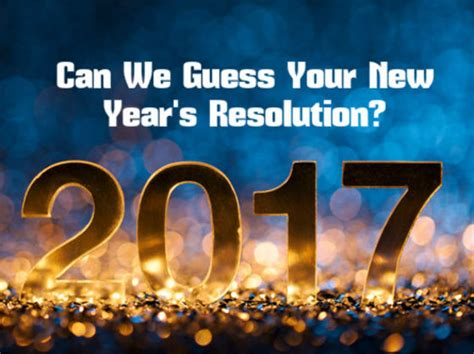 new year how is it determined can we guess your new year s resolution playbuzz